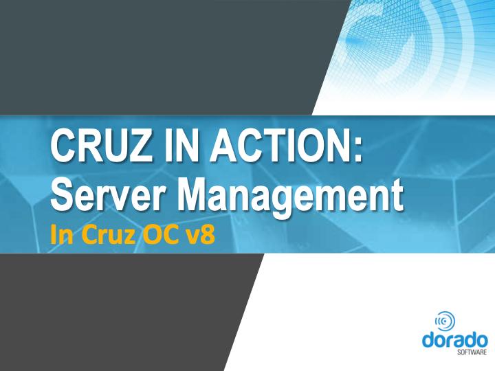 Cruz in Action: Server Management in CruzOC v8