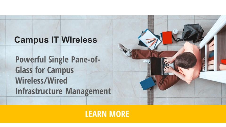 Webinar: Campus Wireless/Wired IT Management